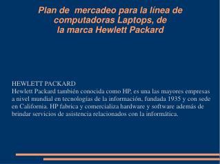 Plan de  mercadeo para la línea de computadoras Laptops, de  la marca Hewlett Packard