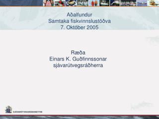 Aðalfundur Samtaka fiskvinnslustöðva 7. Október 2005