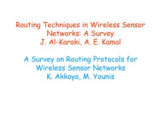 Routing Techniques in Wireless Sensor Networks: A Survey  J. Al-Karaki, A. E. Kamal   A Survey on Routing Protocols for