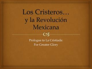 Los Cristeros… y la Revolución Mexicana