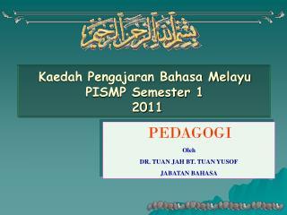 Kaedah Pengajaran Bahasa Melayu PISMP Semester 1  2011