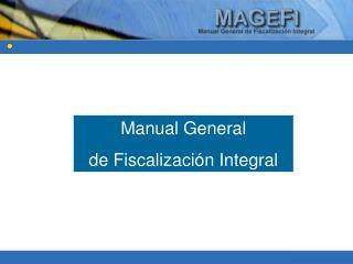 Manual General  de Fiscalización Integral