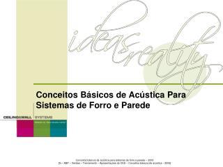 Conceitos Básicos de Acústica Para  Sistemas de Forro e Parede