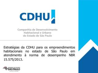 A CDHU -  Sociedade de Economia Mista do Governo do Estado de São Paulo