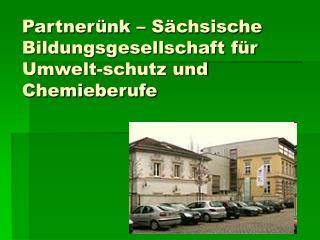 Partnerünk – Sächsische Bildungsgesellschaft für Umwelt-schutz und Chemieberufe