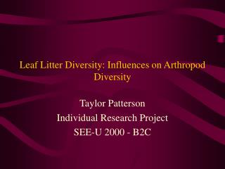 Leaf Litter Diversity: Influences on Arthropod Diversity