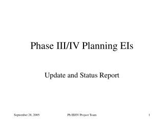 Phase III/IV Planning EIs