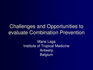 Challenges and Opportunities to evaluate Combination Prevention