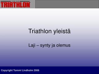 Triathlon yleistä