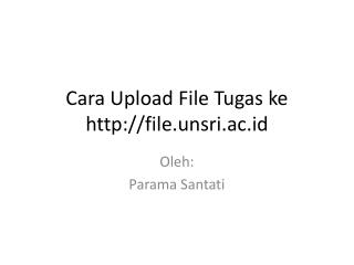 Cara Upload File Tugas ke file.unsri.ac.id