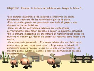 Objetivo;   Repasar la lectura de palabras que tengan la letra P.,