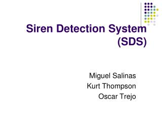 Siren Detection System (SDS)