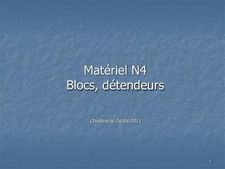 Matériel N4 Blocs, détendeurs Christine le 26/04/2011