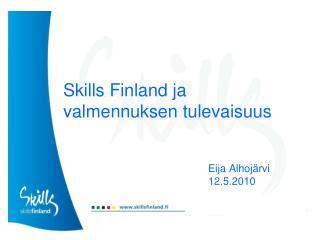 Skills Finland ja valmennuksen tulevaisuus