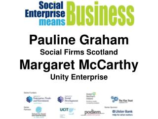 Pauline Graham Social Firms Scotland Margaret McCarthy Unity Enterprise
