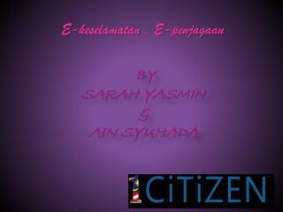 By sarah yasmin & ain syuhada