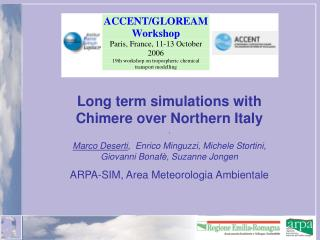 Long term simulations with Chimere over Northern Italy .
