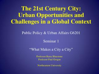 Professor Barry Bluestone Professor Paul Grogan Northeastern University
