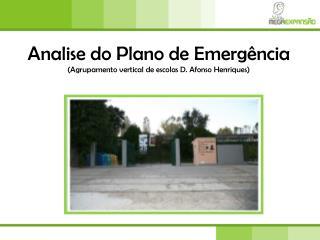Analise do Plano de Emergência (Agrupamento vertical de escolas D. Afonso Henriques)