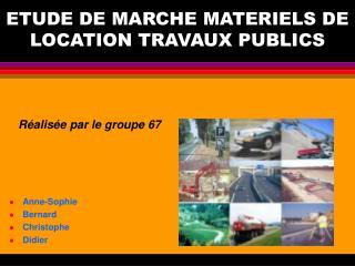 ETUDE DE MARCHE MATERIELS DE LOCATION TRAVAUX PUBLICS