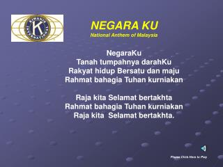 NEGARA KU National Anthem of Malaysia