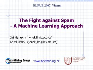 The Fight against Spam - A Machine Learning Approach