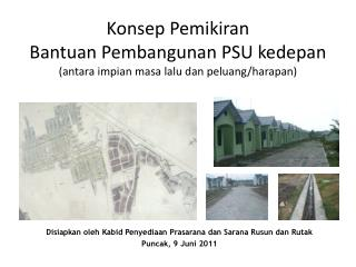 Disiapkan oleh Kabid Penyediaan Prasarana dan Sarana Rusun dan Rutak Puncak , 9  Juni  2011