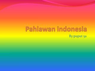 Pahlawan indonesia