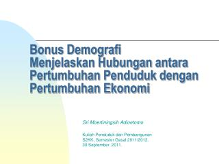 Bonus Demografi  Menjelaskan Hubungan antara Pertumbuhan Penduduk dengan Pertumbuhan Ekonomi