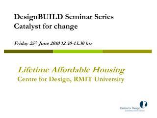 Lifetime Affordable Housing Centre for Design, RMIT University