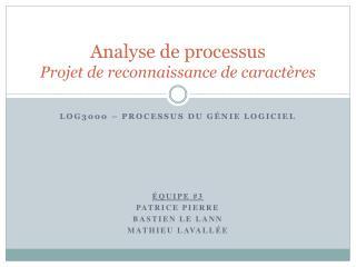 Analyse de processus Projet de reconnaissance de caractères