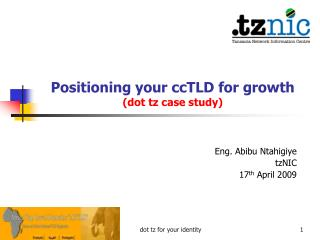 Positioning your ccTLD for growth  (dot tz case study)
