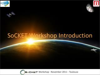 SoCKET Workshop Introduction