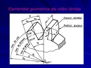 Elementele geometrice ale rotilor dintate
