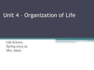 Unit 4 – Organization of Life