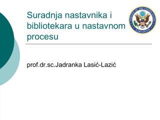 Suradnja nastavnika i bibliotekara u nastavnom procesu