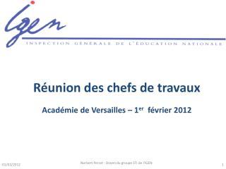 Réunion  des chefs de travaux Académie de Versailles – 1 er   février 2012