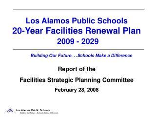 Los Alamos Public Schools 20-Year Facilities Renewal Plan  2009 - 2029