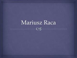 Mariusz Raca