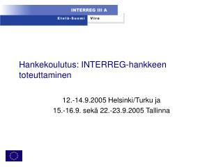 Hankekoulutus: INTERREG-hankkeen toteuttaminen