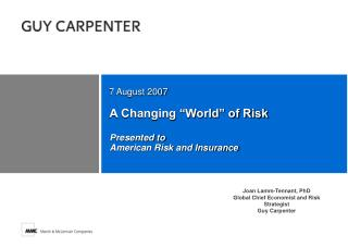 "A Changing ""World"" of Risk Presented to  American Risk and Insurance"