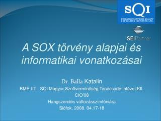 A SOX t rv ny alapjai  s informatikai vonatkoz sai