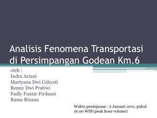 Analisis Fenomena Transportasi di Persimpangan  Godean Km.6