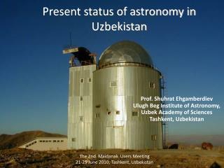 Present status of astronomy in Uzbekistan