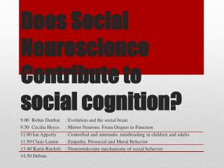 Does Social Neuroscience Contribute to social cognition ?