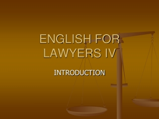 ENGLISH FOR LAWYERS IV