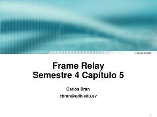 Frame Relay Semestre 4 Capítulo 5