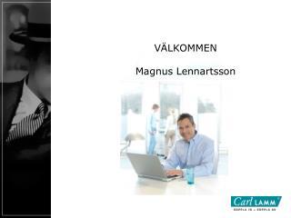 VÄLKOMMEN Magnus Lennartsson