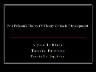 Erik Erikson's Theory Of Theory On Social Development