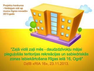 DzīB «RIA 16», 23.11.2013.